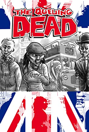 The Queuing Dead: A Very British Zombie Anthology (English Edition)