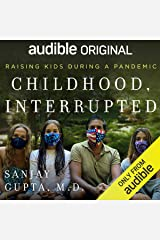 Childhood, Interrupted: Raising Kids During a Pandemic Audible Audiobook