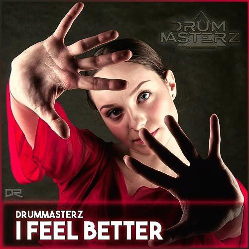 DrumMasterz - I Feel Better