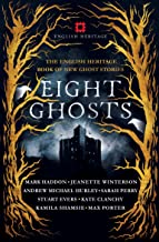 Eight Ghosts: The English Heritage Book of New Ghost Stories (English Edition)