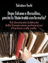 Dopo Falcone e Borsellino, perché lo Stato trattò con la mafia? Sul documento inabissato dalla Commissione parlamentare d'inchiesta sulle mafie (Italian Edition)