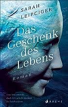 Das Geschenk des Lebens (German Edition)