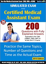 Medical Assistant Simulated Practice Exam for the CMA, RMA or NCMA.