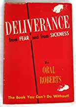 Deliverance From Fear and From Sickness