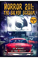 Horror 201: The Silver Scream Vol.2 (Crystal Lake's Horror 101 Book 3) Kindle Edition