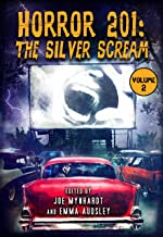 Horror 201: The Silver Scream Vol.2 (Crystal Lake's Horror 101 Book 3)