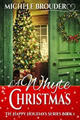 A Whyte Christmas (The Happy Holidays Series Book 1) Kindle Edition