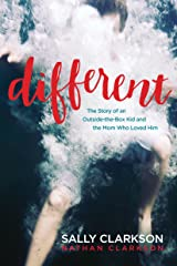 Different: The Story of an Outside-the-Box Kid and the Mom Who Loved Him Kindle Edition