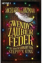 Gwendys Zauberfeder: Roman - Mit einem Vorwort von Stephen King (Gwendy-Reihe 2) (German Edition) eBook Kindle