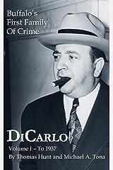 DiCarlo: Buffalo's First Family of Crime - Vol. I Kindle Edition