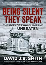 Being Silent They Speak: The Story of a WWII Submarine Unbeaten