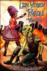 Life Within Parole: Volume 1 (Chameleon Moon) Kindle Edition