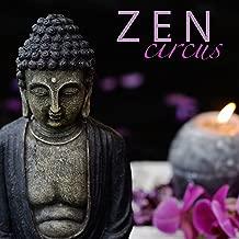 Zen Circus - Spiritual Zen Meditation Music for Buddha Meditation Practices