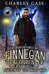 Anthem Of The Dwarf King (The Adventures of Finnegan Dragonbender Book 3) Kindle Edition