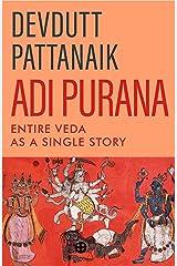 Adi Purana: Entire Veda as a Single Story Kindle Edition