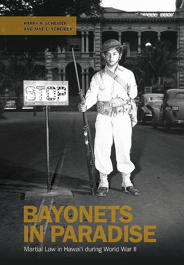 枯れる慈善ライバルBayonets in Paradise: Martial Law in Hawai'i during World War II (English Edition)