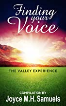 FINDING YOUR VOICE: The Valley Experience