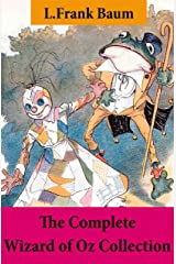 The Complete Wizard of Oz Collection (All Oz novels by L.Frank Baum) Kindle Edition