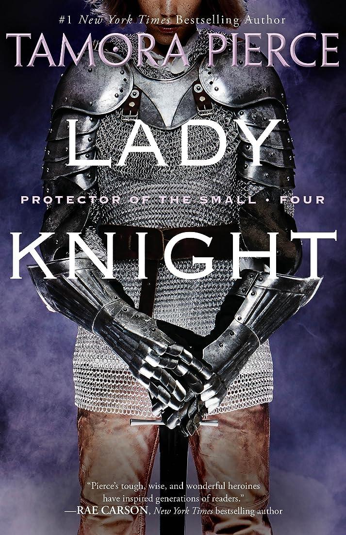 カポック民族主義仕方Lady Knight: Book 4 of the Protector of the Small Quartet (English Edition)