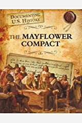 The Mayflower Compact (Documenting U.S. History) Kindle Edition
