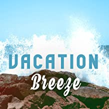 Vacation Breeze – Chillout 2017, Holiday Music, Relaxation, Under The Palms, Costa Del Sol