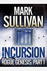 Incursion (Rogue Genesis Book 1) Kindle Edition