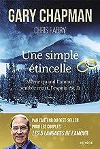 Une simple étincelle: Même quand l'amour semble mort, l'espoir est là (French Edition)