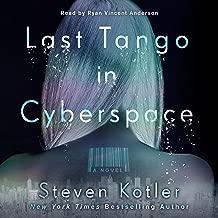 Last Tango in Cyberspace: A Novel