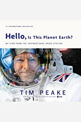 Hello, Is This Planet Earth?: My View from the International Space Station (English Edition) eBook Kindle