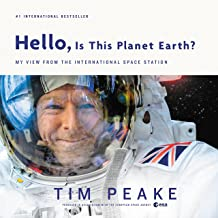 Hello, Is This Planet Earth?: My View from the International Space Station (English Edition)