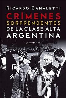 Crímenes sorprendentes de la clase alta argentina (Spanish Edition)