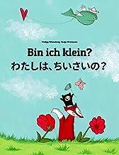 Bin ich klein? わたしは、ちいさいの?: Deutsch-Japanisch [Hiragana und Romaji]: Zweisprachiges Bilderbuch zum Vorlesen für Kinder ab ...