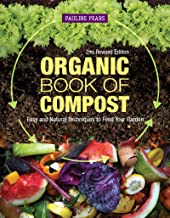 Organic Book of Compost, 2nd Revised Edition: Easy and Natural Techniques to Feed Your Garden (IMM Lifestyle Books) Handbook to Sustainable, Low-Cost Methods, Community Composting, & More, with FAQs