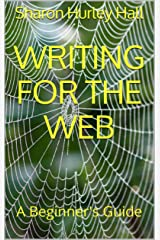 Writing for the Web: A Beginner's Guide Kindle Edition