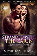Stranded with the Cajun: A Qurilixen World Novel (Captured by a Dragon-Shifter Book 3)