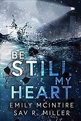 Be Still My Heart: A Romantic Suspense Kindle Edition