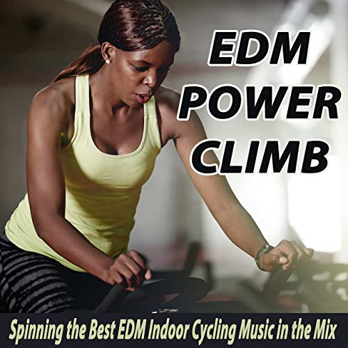 EDM Power Climb (Spinning the Best EDM Indoor Cycling Music in the ...