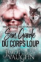 Son Garde du Corps Loup: Romances des Loups Gardiens