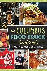 The Columbus Food Truck Cookbook (American Palate) Kindle Edition