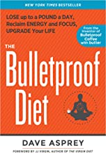 The Bulletproof Diet: Lose Up to a Pound a Day, Reclaim Energy and Focus, Upgrade Your Life PDF