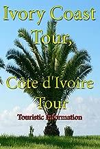 Ivory Coast Tour, Côte d'Ivoire tour: Travel, Ivory Coast tourist information