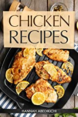 Chicken Recipes: Delicious and Easy Chicken Recipes (Baked Chicken, Grilled Chicken, Fried Chicken, and MORE!) (Quick and Easy Cooking Series) Kindle Edition