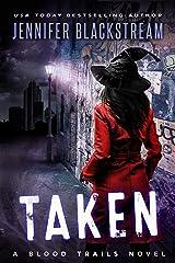 Taken (Blood Trails Book 3) Kindle Edition