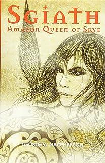 Sgiath: Amazon Queen of Skye