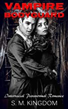 Vampire Bodyguard: A Tale of Two Monsters: Interracial Paranormal Romance BWWM, Dragon Werewolf Collection, Zombie Hunter Occult Chronicles (Supernatural Vampire Shapeshifter Romance Series Book 1)