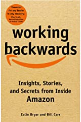 Working Backwards: Insights, Stories, and Secrets from Inside Amazon Kindle Edition