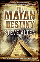 The Mayan Destiny: Book Three of The Mayan Trilogy (Mayan Trilogy 3) (English Edition)
