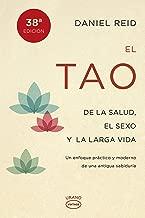 El tao de la salud, el sexo y la larga vida: Un enfoque práctico y moderno de una antigua sabiduría (Vintage) (Spanish Edition)