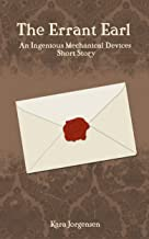 The Errant Earl (An Ingenious Mechanical Devices Short Story Book 2)