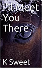 I'll Meet You There (All Paths Meet in Stories Book 3)